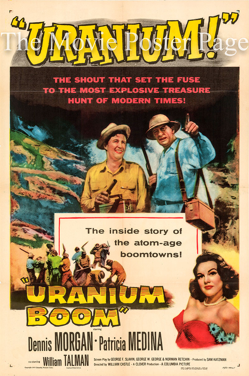 Pictured is a US one-sheet poster for the 1956 William Castle film Urainum Boom starring Dennis Morgan as Brad Collins.