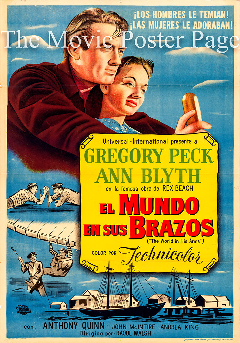 Pictured is an Argentine one-sheet poster for the 1952 Raoul Walsh film The World in His Arms starring Gregory Peck as Captain Jonathan Clark.