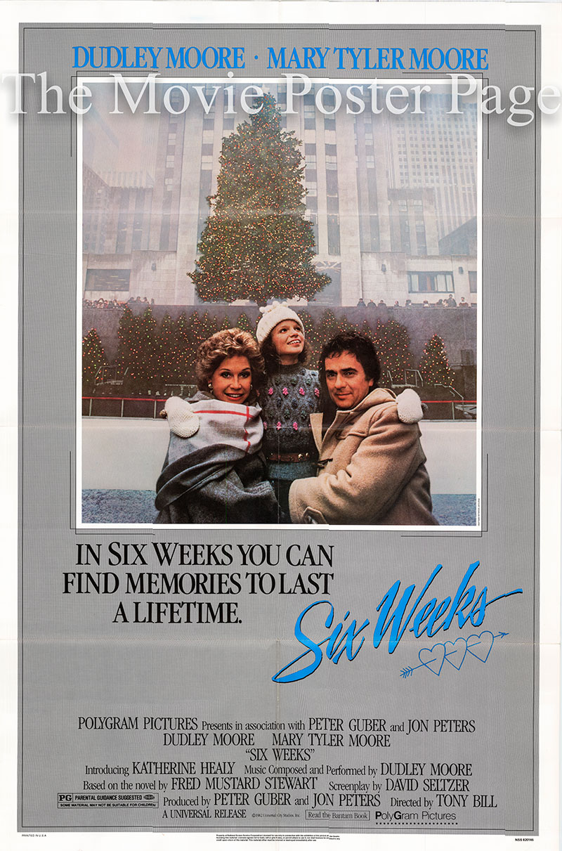 Pictured is a US one-sheet poster for the 1982 Tony Bill film Six Weeks starring Dudley Moore as Patrick Dalton.