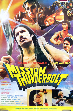 Pictured is an Italian one-sheet poster for the 1983 Godfrey Ho film Mission Thunderbolt starring Jonathan Stierwald as Kubrik Brown.