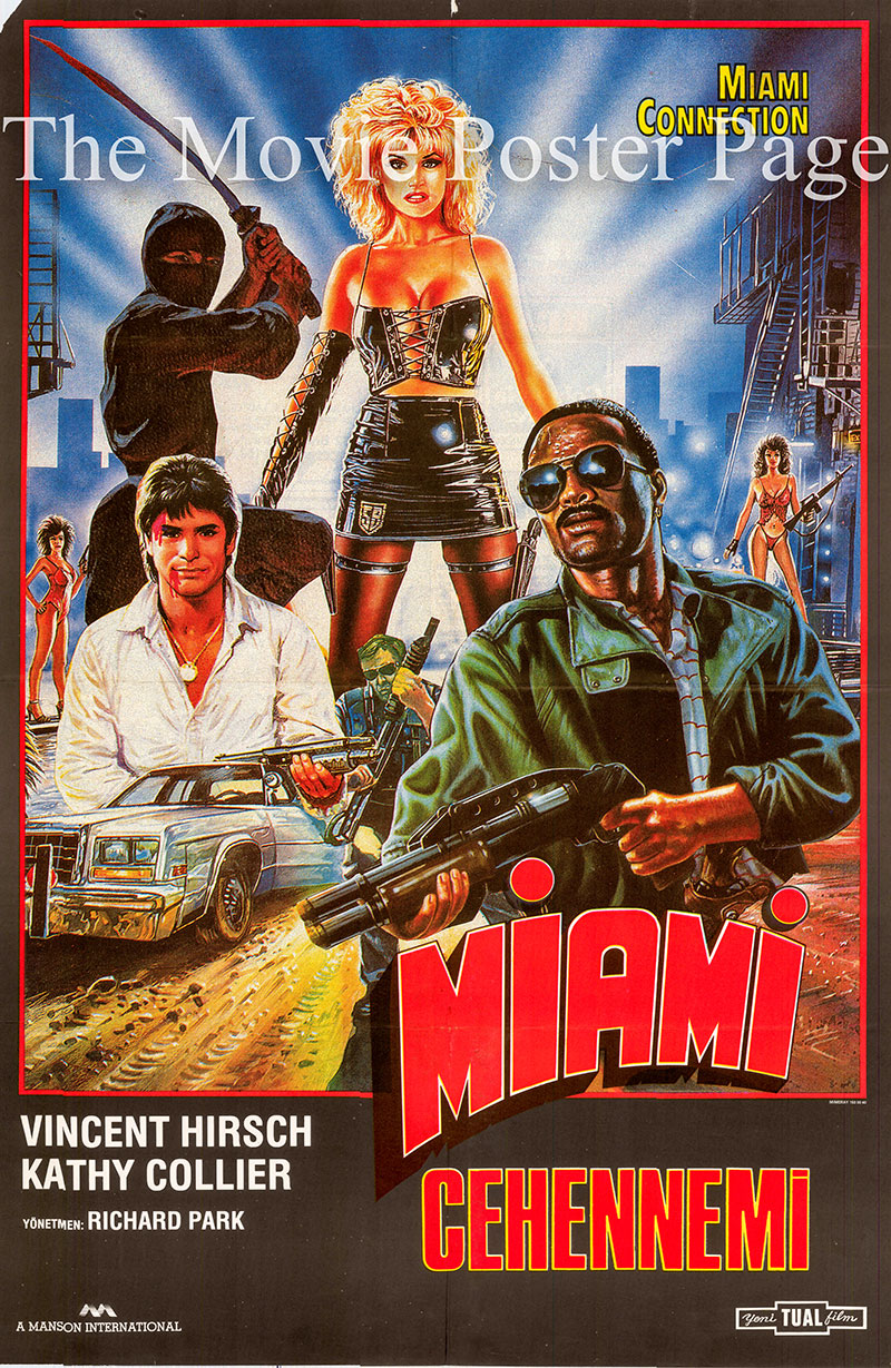Pictured is a Turkish one-sheet poster for the 1986 Woo-sang park film Miami Connection starring Vincent Hirsch.