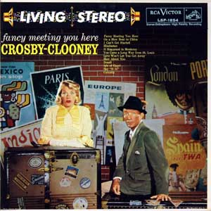 Pictured is the 1958 RCA Living Sterio LP LSP 1854 Crosby-Clooney 'Fancy Meeting You Here' with duet recordings by Bing Crosby and Rosemary Clooney.