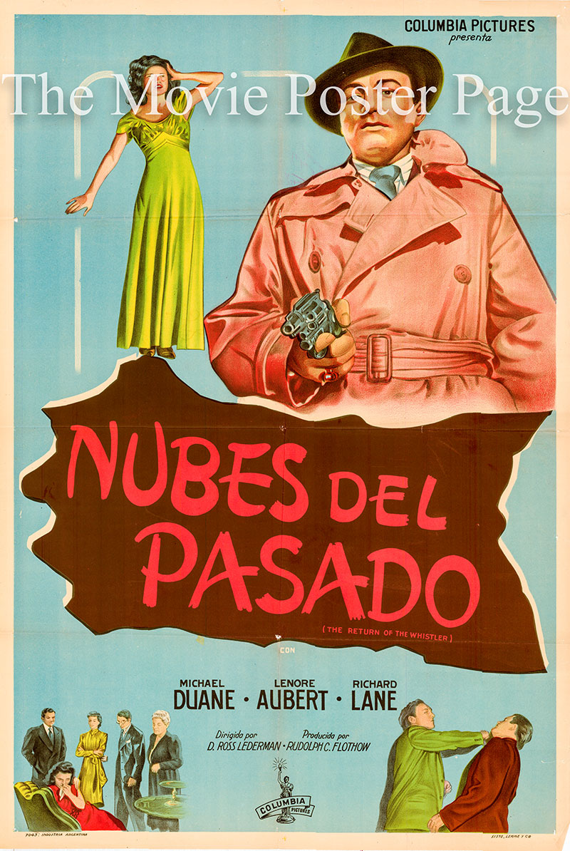 Pictured is an Argentine one-sheet poster for the 1948 D. Ross Lederman film The Return of the Whistler starring Michael Duane as Theodore Anthony Nichols.
