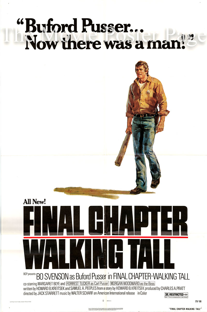 Pictured is a US one-sheet poster for the 1977 Jack Starrett film Walking Tall: The Final Chapter starring Bo Svenson as Buford Pusser.
