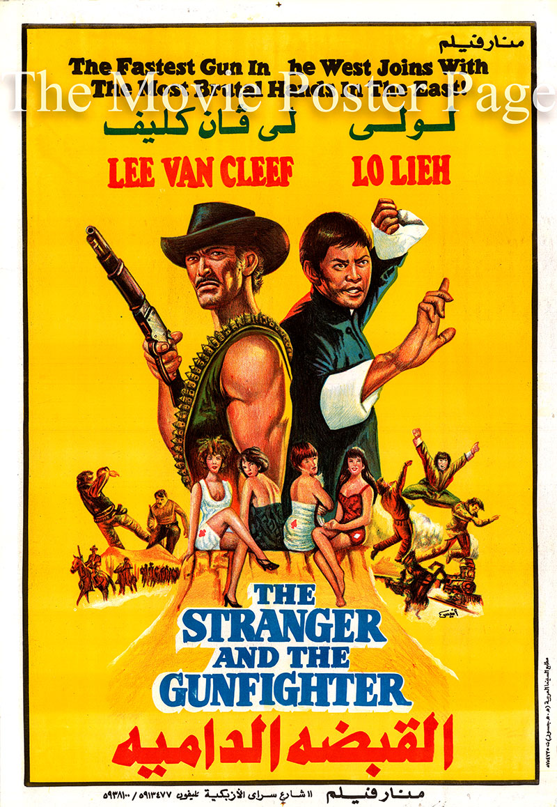 Pictured is an Egyptian promotional poster for the 1974 Antonio Margheriti film The Stranger and the Gunfighter, starring Lee Van Cleef.