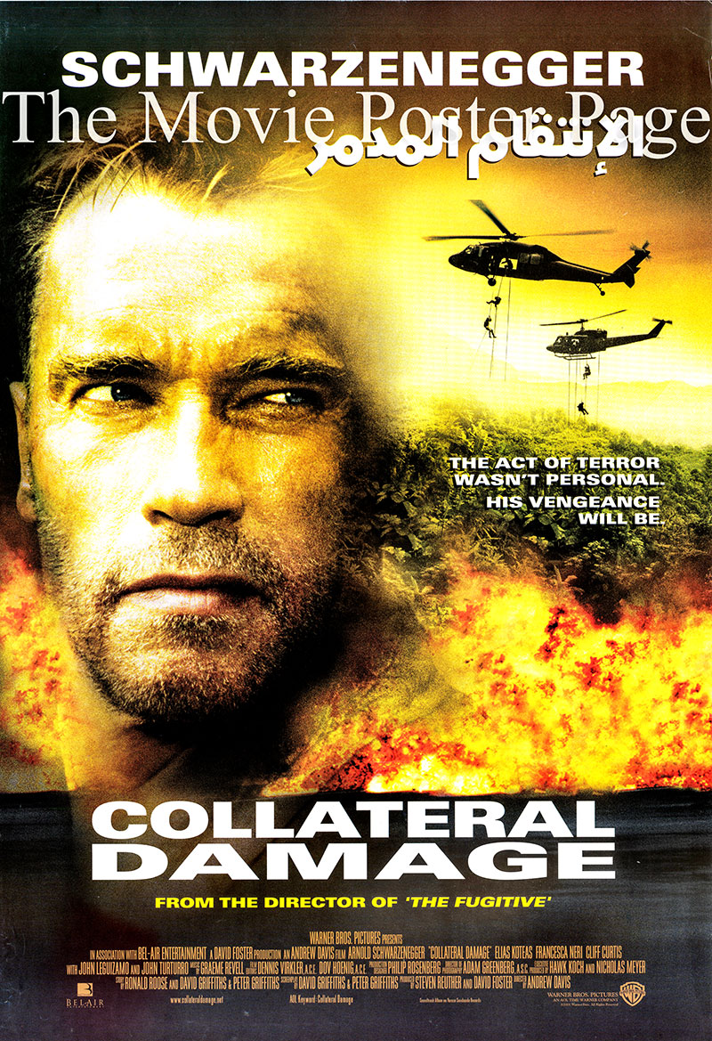 Pictured is an Egyptian promotional poster for the 2002 Andrew Davis film Collateral Damage, starring Arnold Schwarzenegger.