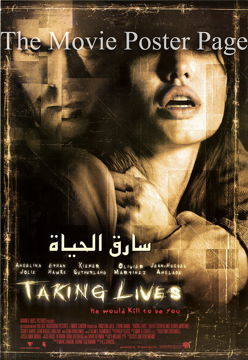 Pictured is an Egyptian promotional poster for the 2004 D.J. Daruso film Taking Lives, starring Angelina Jolie as Illeana Scott.