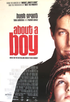 Pictured is a US promotional poster for the 2002 Chris Weitz and Paul Weitz film About a Boy starring Hugh Grant.
