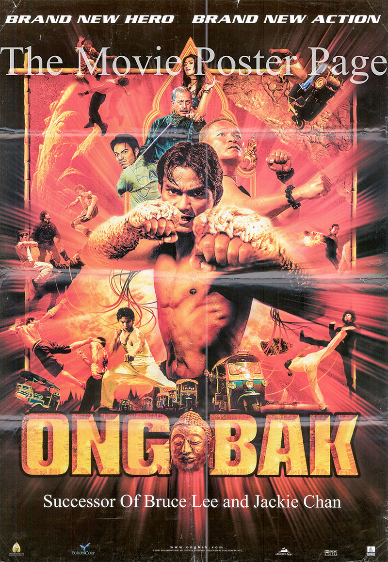 Pictured is an international one-sheet poster for the 2003 Prachya Pinkaew film Ong Bak starring Tony Jaa.