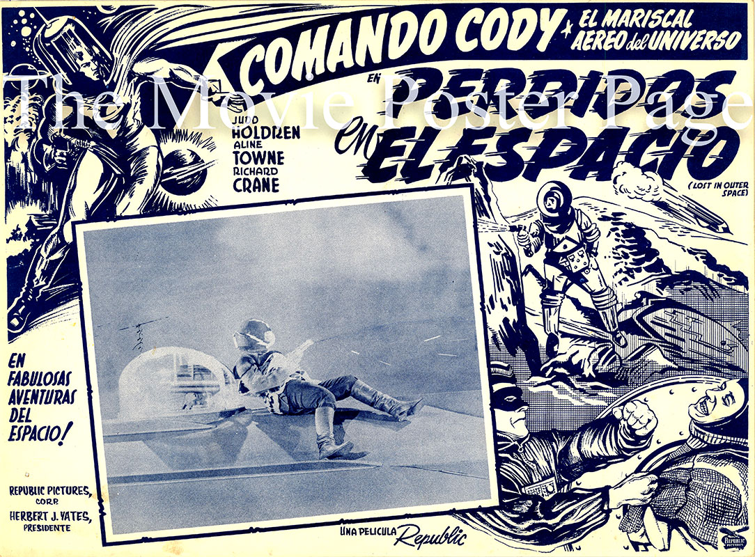 This is a Mexican lobby card for the 24 September 1955 TV show Lost in Outer Space starring Judd Holdren as Commando Cody.