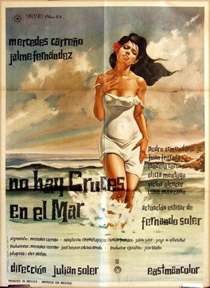 Pictured is a Mexican one-sheet poster for the 1968 Julian Soler film No Hay Cruces en el Mar.