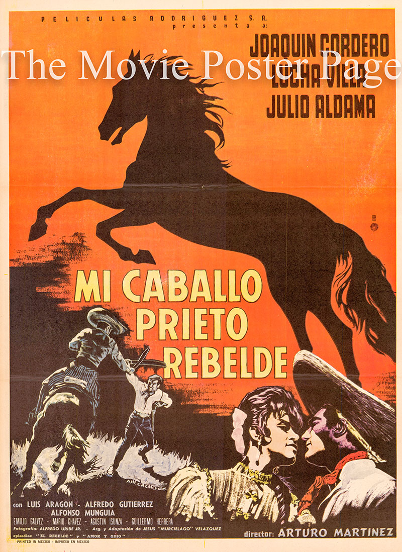 Pictured is a Mexican one-sheet poster for the 1967 Arturo Martinez film Mi Caballo Prieto Rebelde starring Joaquin Cordero.