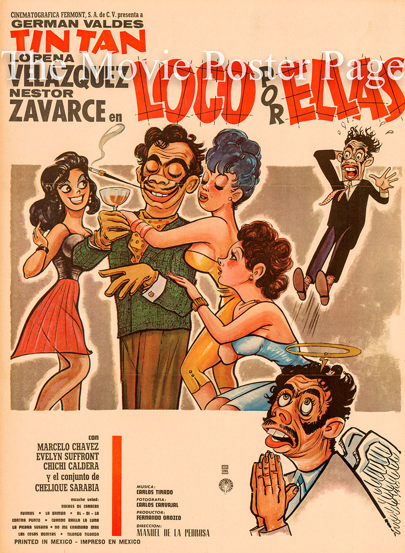 Pictured is a Spanish one-sheet poster for the 1966 Mandel de la Pedrosa film Loco por Ellas starring German Valdes as Tin Tan.