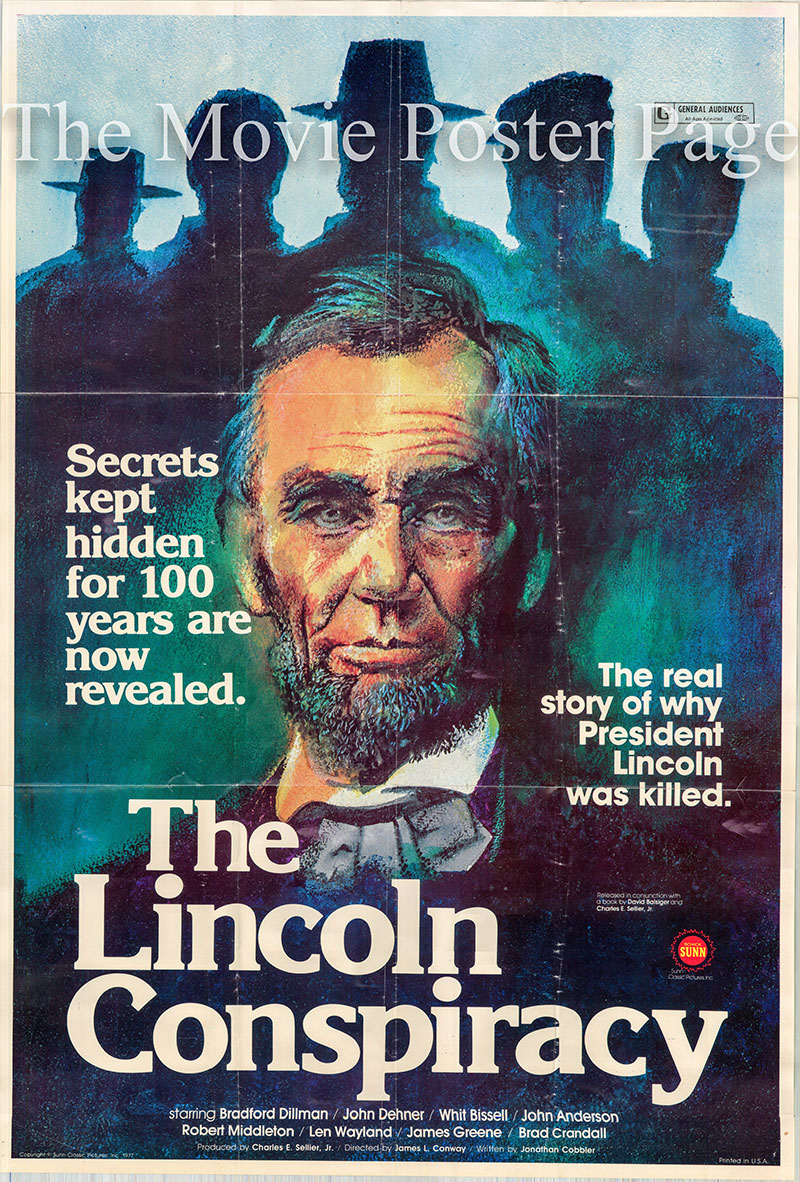 Pictured is a US one-sheet promotional poster for the 1977 James L. Conway film <i>The Lincoln Conspiracy</i> based on a book by Charles E. Selier Jr., David Balsiger and Jonathan Coppler and starring Bradford Dillman as John Wilkes Booth.  Plot summary:  This film presents an elaborate alternative theory about the forces behind the 1865 assassination of President Abraham Lincoln.
