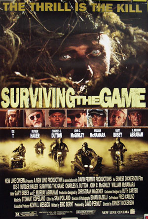 Pictured is a US promotional poster for the 1994 Ernest R. Dickerson film Surviving the Game starring Ice-T and Rutger Hauer.