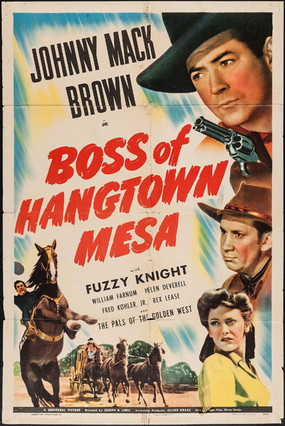 Pictured is a US one-sheet promotional poster for the 1942 Joeseph H. Lewis film Boss of Hangtown Mesa starring Johnny Mack Brown.