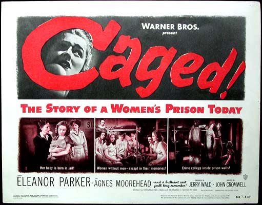 Pictured is a US lobby card for the 1950 John Cromwell film Caged! starring Agnes Moorehead and Eleanor Parker.