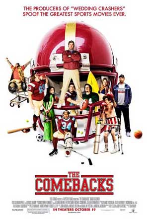 Pictured is the US promotional one-sheet poster for the 2007 Tom Brady film The Comebacks, starring David Koechner.
