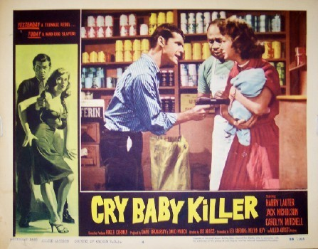 Pictured is a US lobby card for the 1958 Jus Addiss film Cry Baby Killer starring Jack Nicholson and Harry Lauter.