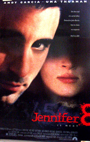 Pictured is a US promotional one-sheet poster for the 1992 Bruce Robinson film Jennifer Eight, starring Andy Garcia and Uma Thurman.