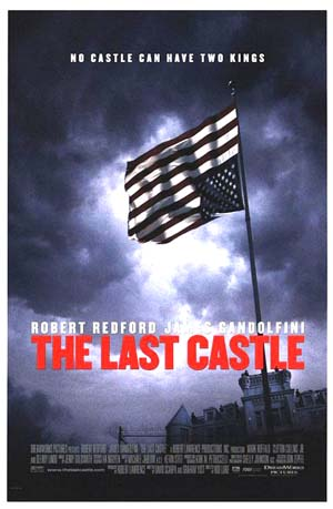 Pictured is the withdrawn style of the US promotional one-sheet poster for the 2001 Rod Lurie film The Last Castle, starring Robert Redford and James Gandolfini.