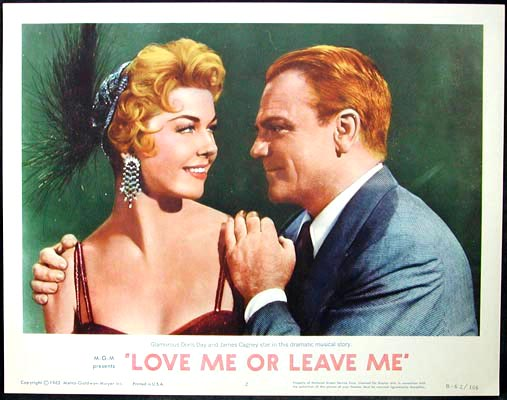 Pictured is a US lobby card for a 1962 rerelease of the 1955 Charles Vidor film Love Me or Leave Me starring Doris Day and James Cagney.