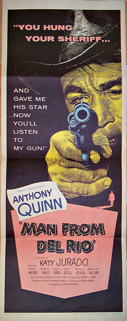 Pictured is a US insert promotional poster for the 1956 Harry Horner film The Man from Del Rio starring Anthony Quinn.