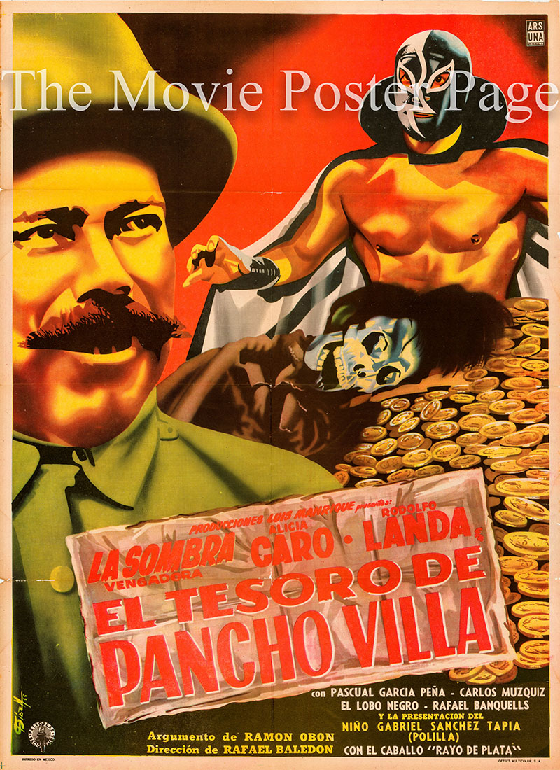 Pictured is a Mexican poster for the 1957 Rafael Baledon film The Treasure of Pancho Villa starring Fernando Oses.