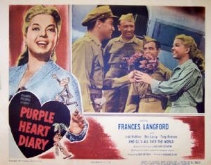 Pictured is a US lobby card for the 1951 Richard Quine film Purple Heart Diary starring Frances Langford.
