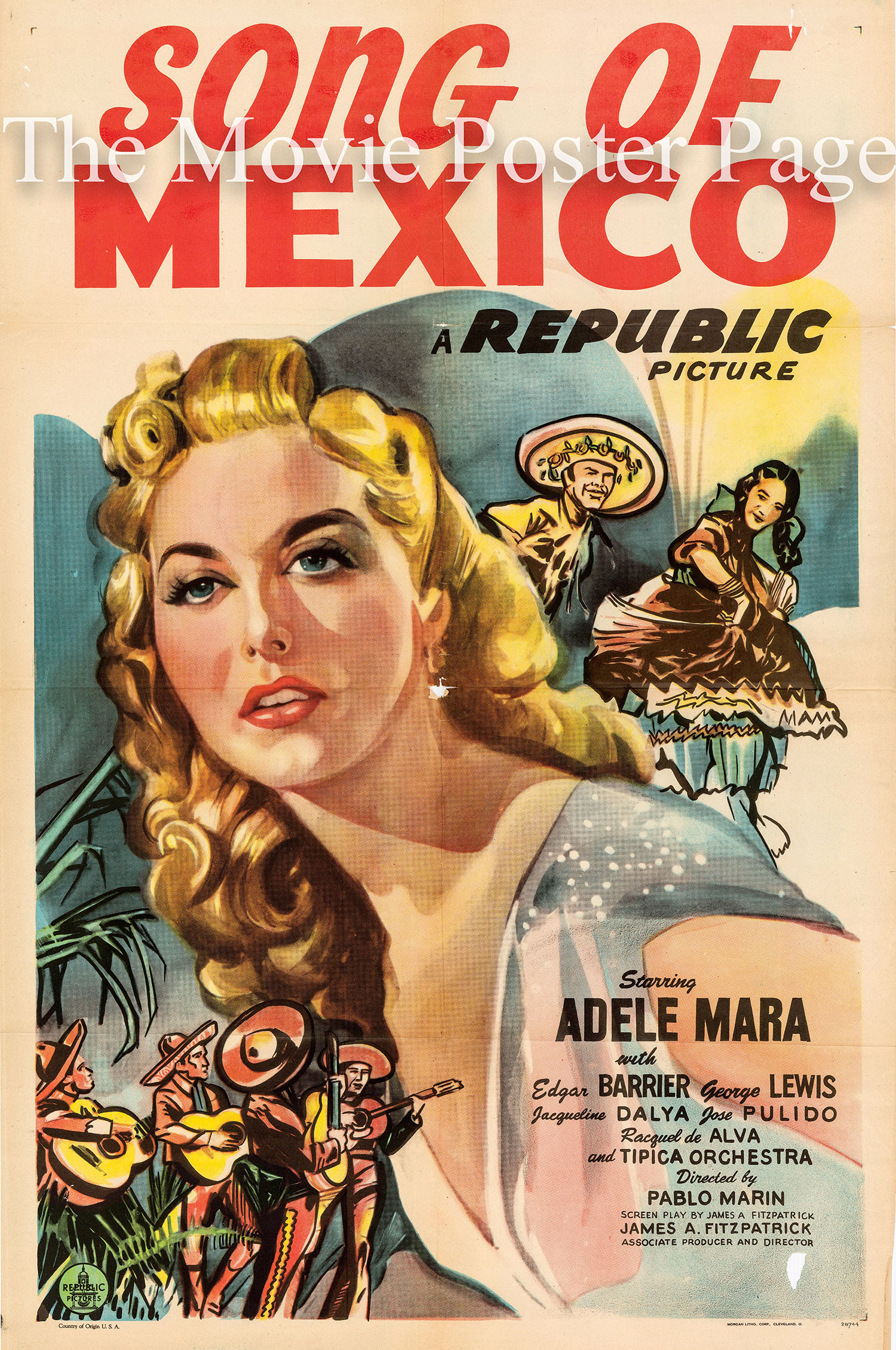 Pictured is a US one-sheet promotional poster for the 1945 James A. FitzPatrack film Song of Mexico starring Adele Mara.