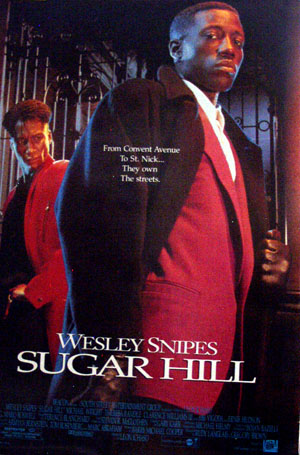 Pictured is a US promotional one-sheet poster for the 1994 Leon Ichasco film Sugar Hill starring Weslsy Snipes.