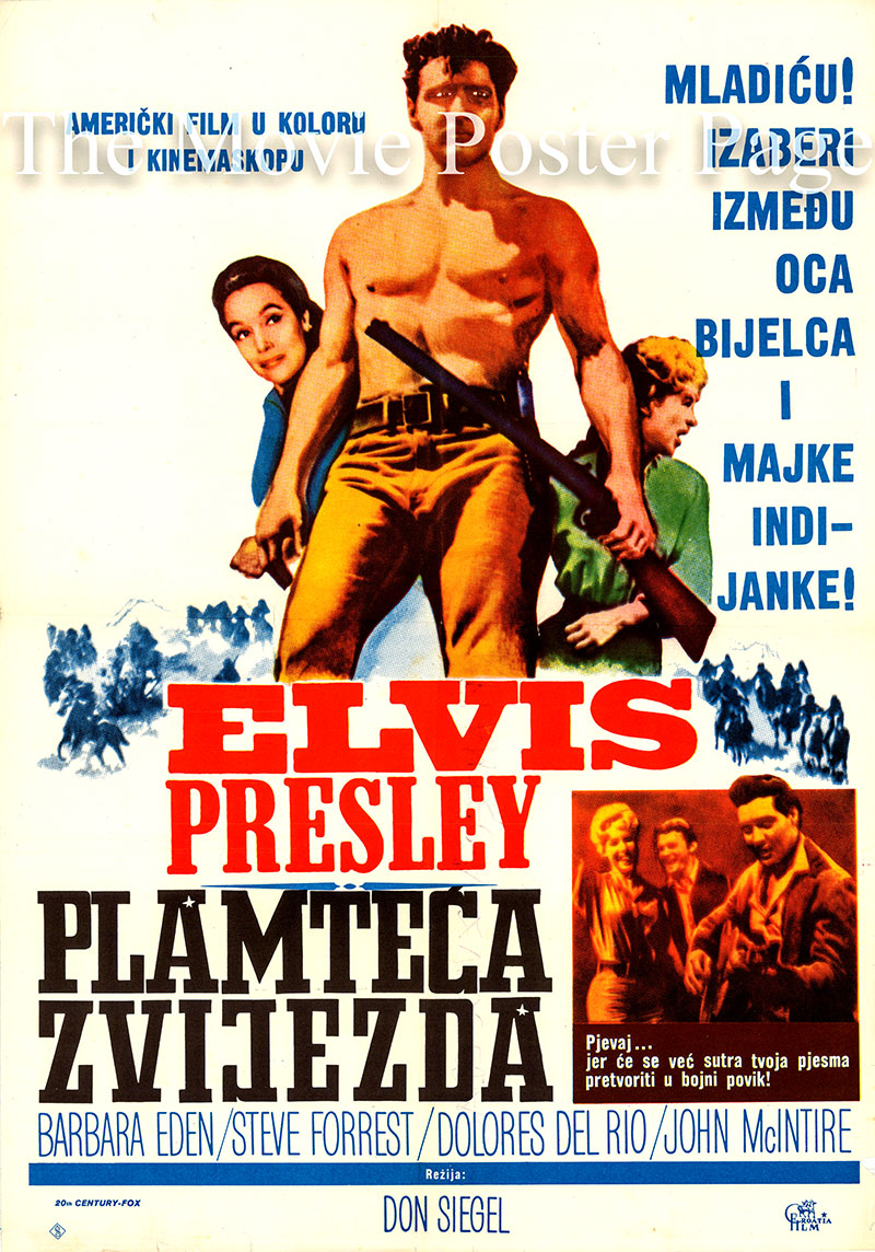 Pictured is a Yugoslavian poster for the 1960 Don Siegel film Flaming Star starring Elvis Presley as Pace Burton.