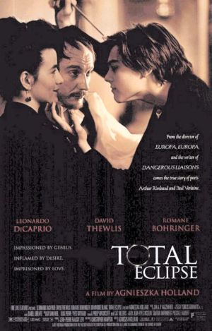 Pictured is the US one-sheet promotional poster for the 1995 Agniezka Holland film Total Eclipse starring Leonardo DiCaprio.