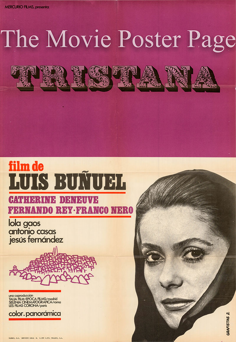 Pictured is a Spanish poster for the 1970 Luis bunuel film Tristana starring Catherine Deneuve as Tristana.