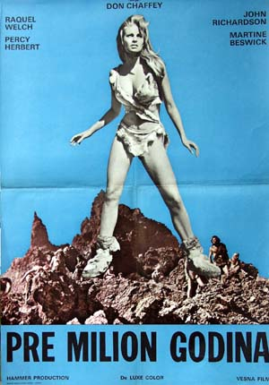 Pictured is a Yugoslavian promotional poster for the 1966 Don Chaffey film One Million Years B.C. starring Raquel Welch.