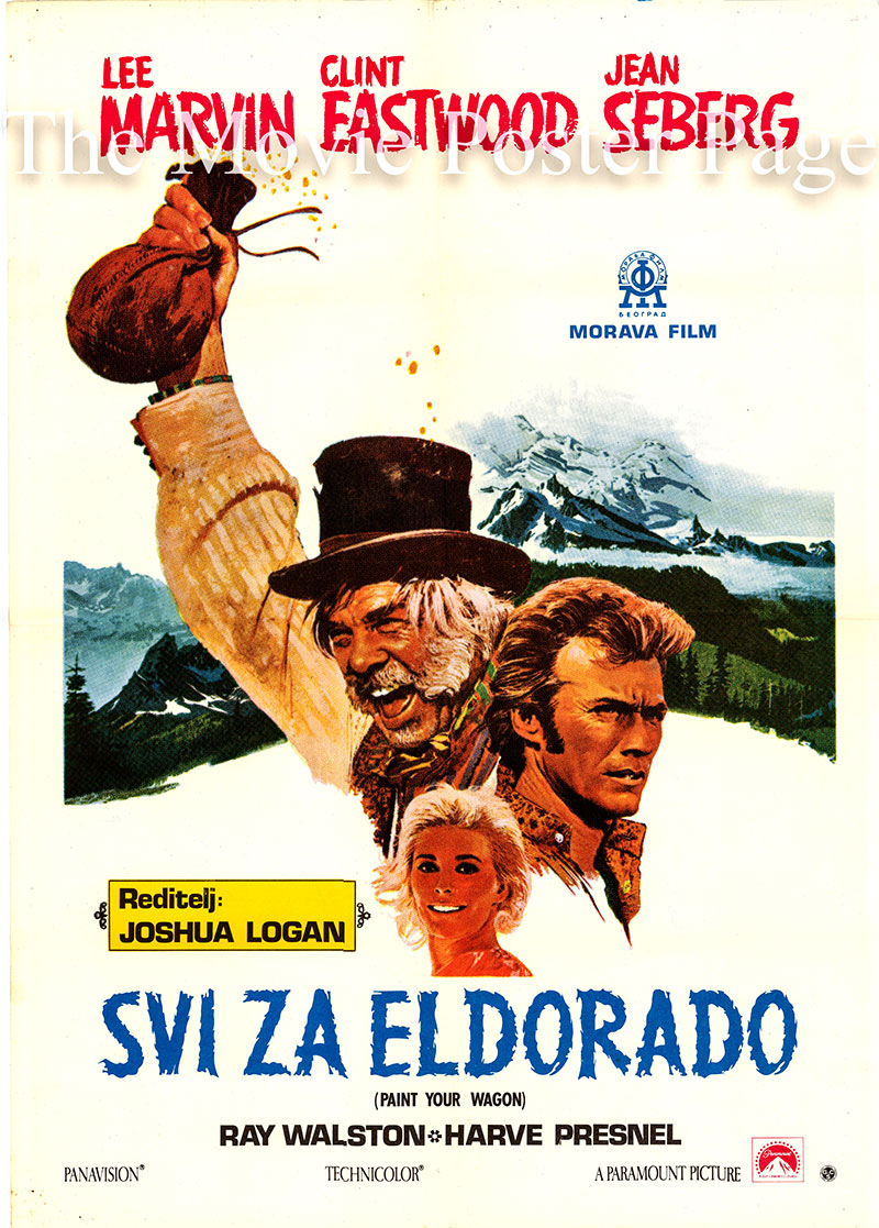 Pictured is a Yugoslavian poster for the 1969 Joshua Logan film Paint Your Wagon starring Clint Eastwood as Pardner.