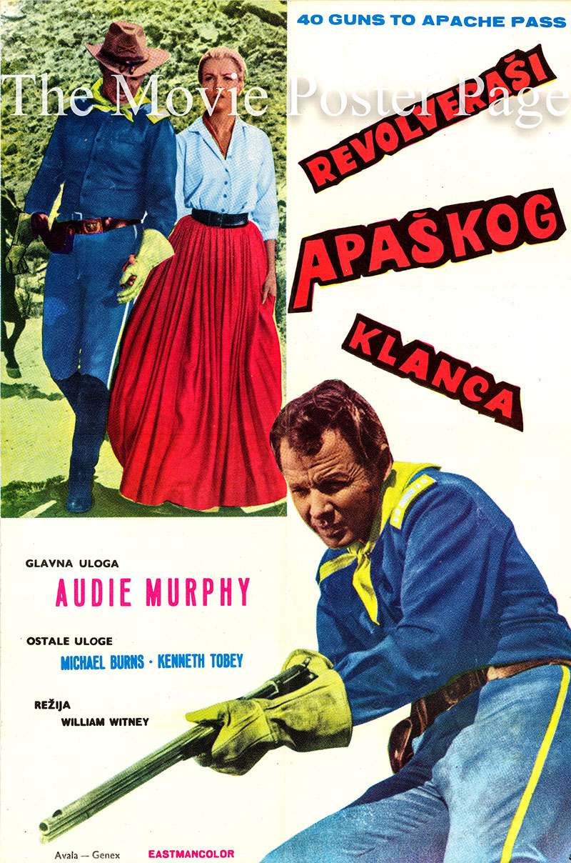 Pictured is a Yugoslavian poster for the 1966 William Witney film 40 Guns to Apache Pass starring Audie Murphy as Captain Coburn.