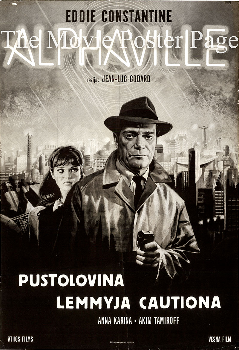 Pictured is a Yugoslavian poster for the 1965 Jean-Luc Godard film Alphaville starring Eddie Constantine as Lemmy Caution.