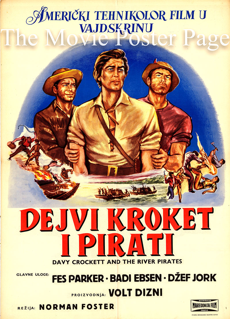 Pictured is a Yugoslavian promotional poster for the 1956 Norman Foster film Davy Crockett and the River Pirates starring Fess Parker as Davy Crockett.