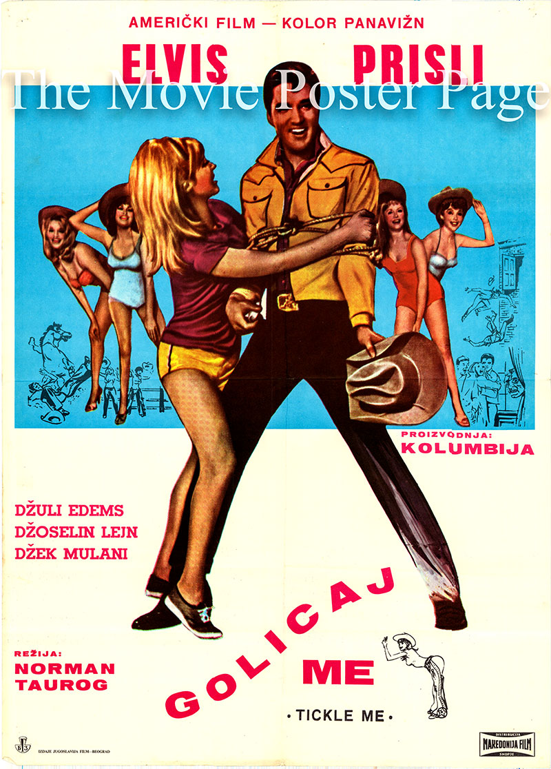 Pictured is a Yugoslavian poster for the 1965 Norman Taurog film Tickle Me starring Elvis Presley as Lonnie Beale.