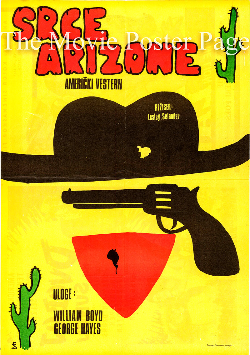 Pictured is a Yugoslavian poster for an undated rerelease of the 1938 Lesley Selander film Heart of Arizona starring William Boyd as Hopalong Cassidy.