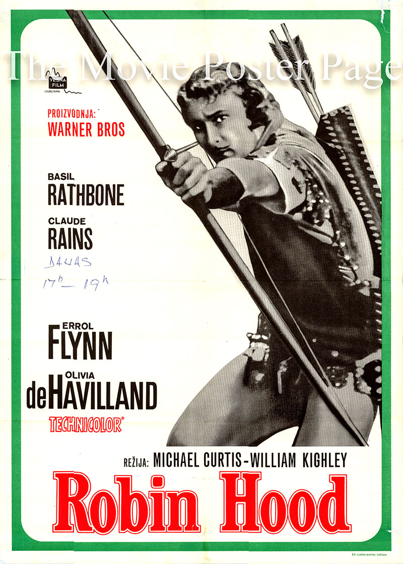 Pictured is an undated Yugoslavian rerelease poster for the 1938 Michael Curtiz film The Adventures of Robin Hood starring Errol Flynn as Robin Hood.