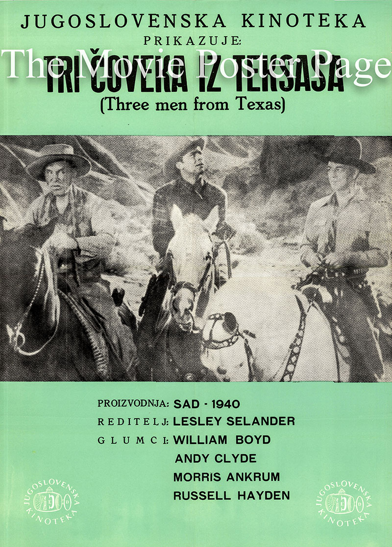 Pictured is a Yugoslavian poster for the 1940 Lesley Selander film Three Men from Texas starring William Boyd as Hopalong Cassidy.