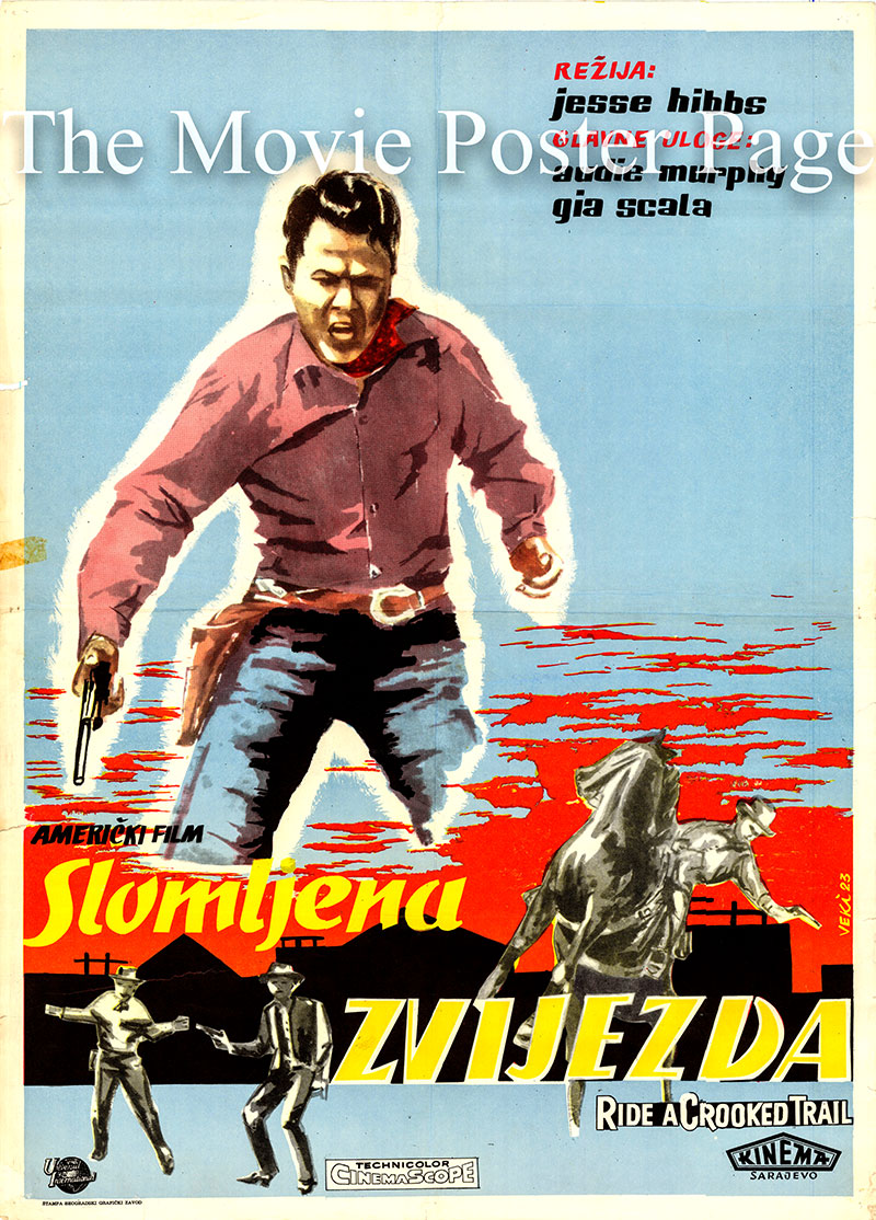 Pictured is a Yugoslavian poster for the 1958 Jesse Hibbs film Ride a Crooked Trail starring Audie Murphy as Joe Maybe.