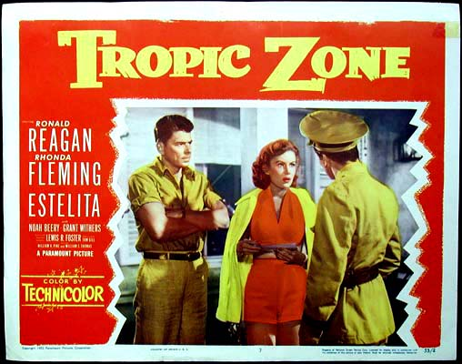 The image shows an original US lobby card for the 1953 Lewis R. Foster film Tropic Zone starring Ronald Reagan and Rhonda Fleming.