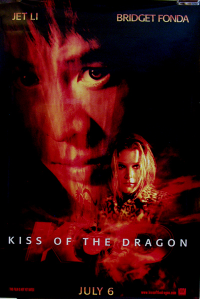 Pictured is a US promotional one-sheet for the 2001 Chris Nathon film Kiss of the Dragon starring Jet Li and Bridget Fonda.