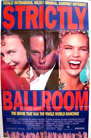 Pictured is a US promotional poster for the 1992 Baz Luhrmann film Strictly Ballroom, starring Paul Mercurio.