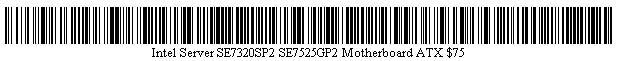 Pictured is a barcode for Intel Server SE7320SP2 SE7525GP2 Motherboard ATX.