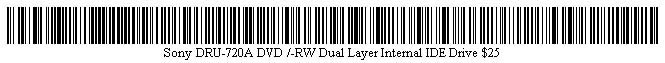 Pictured is a barcode for Sony DRU-720A DVD+/-RW Dual Layer Internal IDE Drive.
