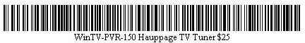 Pictured is a barcode for WinTV-PVR-150 Hauppage TV Tuner.